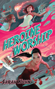 Review: Heroine Worship by Sarah Kuhn