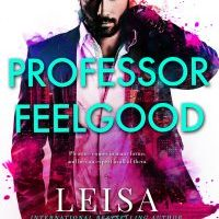 Release Blitz & Review: Professor Feelgood by Leisa Rayven