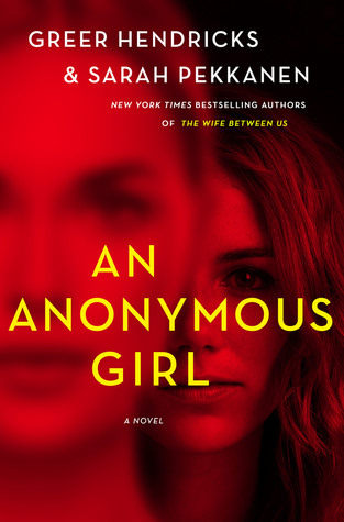 Review: An Anonymous Girl by Greer Hendricks and Sarah Pekkanen